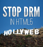 Non aux DRM dans le HTML5!
