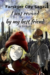 I was revived by my best friend Cover