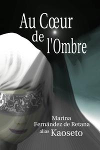 Couverture du roman Au Cœur de l'Ombre