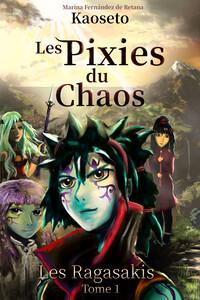 Couverture du tome 1 des Pixies du Chaos