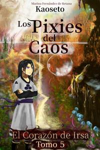 Portada del tomo 5 de los Pixies del Caos